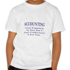 Accounting Joke  Explain Not Understand Tee T Shirt, Hoodie Sweatshirt