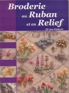 This is a good site with a lot of instructions Broderie ruban en relief