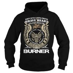 BURNER Last Name, Surname T-Shirts, Hoodies. VIEW DETAIL ==► https://www.sunfrog.com/Names/BURNER-Last-Name-Surname-TShirt-v1-Black-Hoodie.html?id=41382