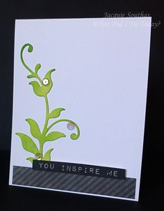 You Inspire Me New Growth Card by Jacquie J - Cards and Paper Crafts at Splitcoaststampers