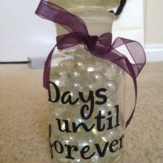Countdown until wedding. Take out one marble every morning. Love this idea.