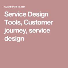 Service Design Tools, Customer journey, service design