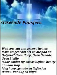 Biblical Quotes, Bible Quotes, Me Quotes, Loved One In Heaven, Afrikaanse Quotes, Easter Quotes, Easter Story, Thank You Lord, Leap Of Faith