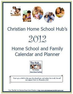 Christian Home School Hub 2012 Calendars, Planners & Homeschool Forms