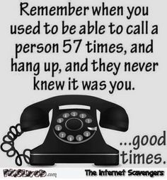Good times were to be had before caller ID ruined everything. - Real Funny has the best funny pictures and videos in the Universe! Cool Stuff, Funny Stuff, Funny Things, Random Stuff, Random Things, Sweet Memories, Childhood Memories, 1980s Childhood, School Memories