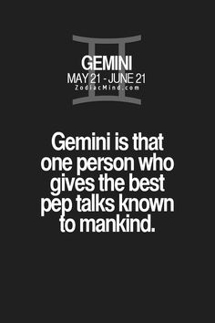 Never fear, Gemini is here.. for some reason im always the therapist or the one everyone vents to .. that's just how it is I guess..