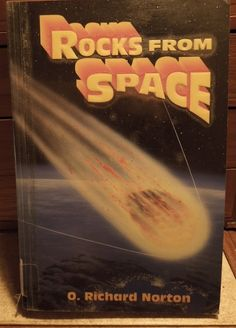 Rocks from Space by O. Richard Norton - the classic authoritative text on meteorites - #meteorite #meteorites #books