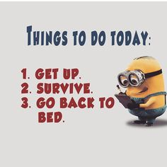 To do get up survive~ #minions#minion