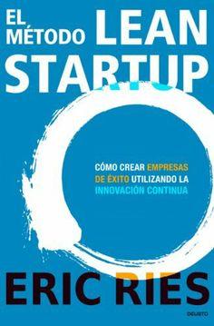 El método Lean Startup: Cómo crear empresas de éxito utilizando la innovación continua de Eric Ries, http://www.amazon.es/dp/B0079MWRIK/ref=cm_sw_r_pi_dp_yoIjtb0FQMYCF