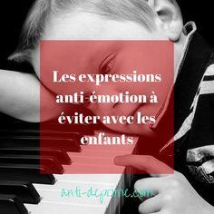 Les expressions anti-émotion à éviter avec les enfants: