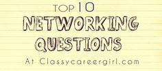 The Top 10 Networking and Informational Interview Questions | Classy Career Girl