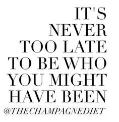 Never too late!