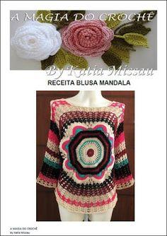 A MAGIA DO CROCHÊ - Katia Missau: Blusa Mandala com Receita em Pdf e Impressa