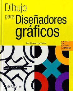 Libro. Dibujo para Diseñadores Gráficos.