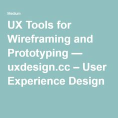 UX Tools for Wireframing and Prototyping — uxdesign.cc – User Experience Design