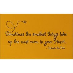 Winnie pooh sayings/ put in frames around the room.. great words of wisdom