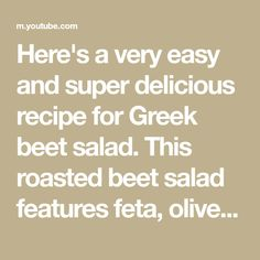 Here's a very easy and super delicious recipe for Greek beet salad. This roasted beet salad features feta, olive oil & oregano and a splash of the vinegar of... Beet Salad With Feta, Roasted Beet Salad, Beets, Vinegar, Olive Oil, Greek, Yummy Food, Easy, Recipes