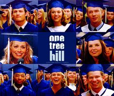 Graduation...just had to add this because I love One Tree Hill:)