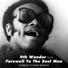 9th Wonder: Farewell To The Soul Man - A Tribute to Bobby Womack