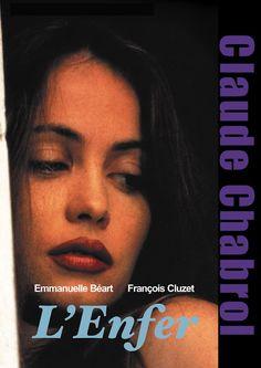 L'Enfer est un film réalisé par Claude Chabrol avec Emmanuelle Béart, François Cluzet ,Marc Lavoine · Nathalie Cardone de 1994