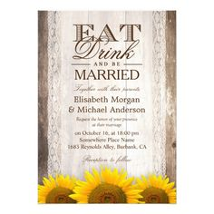 Shop EAT Drink and Be Married Rustic Wood Sunflower Invitation created by CardHunter. Personalize it with photos & text or purchase as is! Sunflower Wedding Invitations, Wedding Invitation Card Design, Summer Wedding Invitations, Wedding Stationery, Invites, Sunflower Cards, Chicago Wedding Venues, Inexpensive Wedding Venues, Reception Card