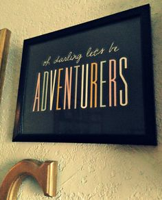 oh darling let's be adventurers | awfully big adventure blog
