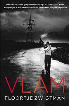 Vlam (14+) is het eerste deel van een trilogie van Floortje Zwigtman over het dagelijkse leven in de dictatuur Chimeria.