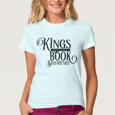 Kings Make The Best Book Boyfriends Typography Shirt (light)