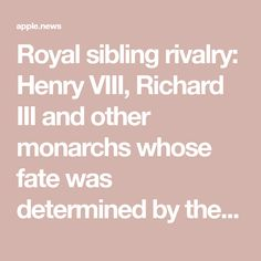 Royal sibling rivalry: Henry VIII, Richard III and other monarchs whose fate was determined by their brothers and sisters — BBC History Magazine Bbc History, Sibling Relationships, History Magazine, Sibling Rivalry, Richard Iii, Henry Viii, Historian, Siblings, Brother