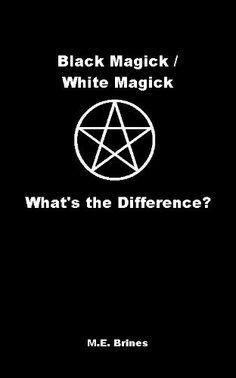 Black Magic / White Magic - What's the Difference? by ME Brines, http://www.amazon.com/dp/B005LIDT22/ref=cm_sw_r_pi_dp_kXTusb0YK3APM