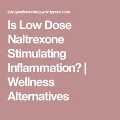 Is Low Dose Naltrexone ( Stimulating Autoimmunity? Low Dose Naltrexone, Adrenal Glands, Body Tissues, Thyroid, Drugs, Healing, Wellness, Happy