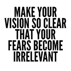 """Clear vision ... One must have a vision before they manifest anything ! Write the vision down ! Make it plain!  #FearLess"""