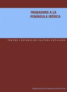 Trobadors a la Península Ibèrica : homenatge al Dr. Martí de Riquer / ed. de Vicenç Beltran, Meritxell Simó i Elena Roig - Barcelona : Publicacions de l'Abadia de Montserrat, 2006