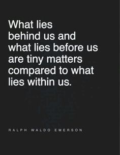 Emerson could not be more correct.  One must look to the interior to find one's way.