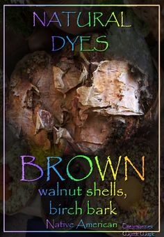 BROWN - walnut shells, birch bark
