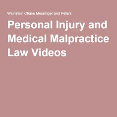 Personal Injury and Medical Malpractice Law Videos
