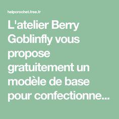 L'atelier Berry Goblinfly vous propose gratuitement un modèle de base pour confectionner au crochet le corps de base d'une poupée dans le style japoanis amigurumi