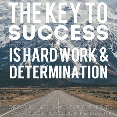The key to success is hard work & determination.  Coming Soon - BioOptimal's Organic Turmeric Curcumin Supplement with Black Pepper is USDA #organic and #nongmo www.biooptimalsupplements.com *Look for more organic supplements from BioOptimal later this year. #supplements