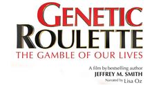 """Enjoy a free week-long streaming of the hour-length version of """"Genetic Roulette - The Gamble of Our Lives"""" during Mercola.com's Non-GMO Month celebration. http://articles.mercola.com/sites/articles/archive/2013/11/02/genetic-roulette.aspx"""