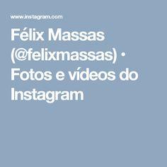 Félix Massas (@felixmassas) • Fotos e vídeos do Instagram