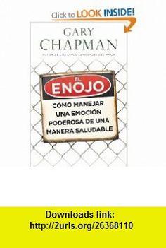 El enojo Anger (Spanish Edition) (9780825411939) Gary Chapman , ISBN-10: 0825411939 , ISBN-13: 978-0825411939 , , tutorials , pdf , ebook , torrent , downloads , rapidshare , filesonic , hotfile , megaupload , fileserve