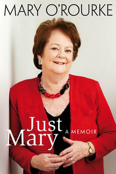 """Read """"Just Mary: A Political Memoir From Mary O'Rourke"""" by Mary O'Rourke available from Rakuten Kobo. In this memoir Mary O' Rourke writes, with remarkable candidness and humour, of personal and political events; The Dressmaker Rosalie Ham, Sarah Haywood, The Little Paris Bookshop, Maggie O Farrell, And The Mountains Echoed, Colm Toibin, Laura Marshall, Erin Kelly, Mary Robinson"""