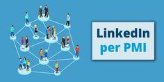 LinkedIn: come utilizzarlo se sei una PMI Social Network, Marketing, News