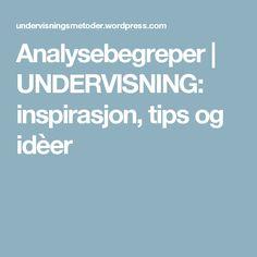 Analysebegreper | UNDERVISNING: inspirasjon, tips og idèer