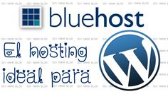 Bluehost el hosting ideal para Wordpress