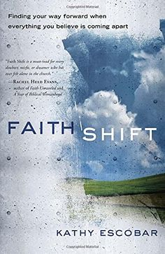 I have just finished reading Kathy Escobar's new book Faith Shift. It is a great read particularly for those who do not feel comfortable in their church or faith tradition. Kathy points out that gr...