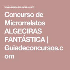 Concurso de Microrrelatos ALGECIRAS FANTÁSTICA   Guiadeconcursos.com