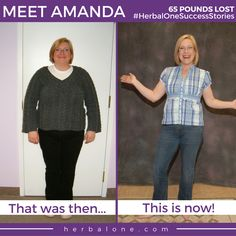 After trying several diet and weight loss programs with little to no success, Amanda was close to losing hope in her weight loss journey.    That was until she discovered Herbal One . She quickly fell in love with the staff, the program, and all the extra support that not only helped her lose 65 pounds, but helped her family live a healthier lifestyle as well!    If you're ready to change your life, we will be here for you every step of the way. Start your transformation with us today...