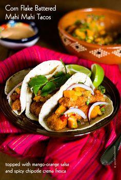... Mahi Mahi Tacos with Mango-Orange Salsa and Spicy Chipotle Crema