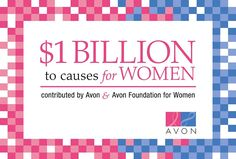 Avon And The Avon Foundation For Women Celebrate $1 Billion Contributed To Causes That Matter Most To Women #InternationalWomensDay #IWD